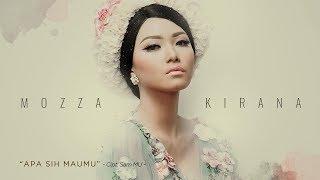 Mozza Kirana - Apa Sih Maumu (Official Radio Release)