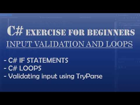 C# Learn To Program: Input Validation using C# Loops, C# if statements, and C# TryParse