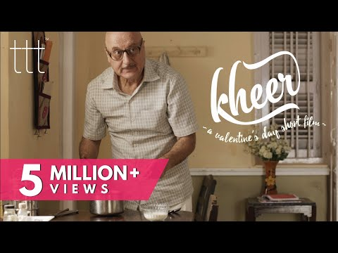 KHEER - A Valentine s Day Short Film ft. Anupam Kher