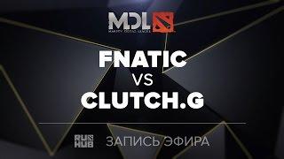 Fnatic vs Clutch Gamers, MDL SEA Quals, game 2 [LightOfHeaveN]