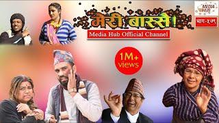 Video Meri Bassai, Episode-579, 4-December-2018, By Media Hub Official Channel MP3, 3GP, MP4, WEBM, AVI, FLV Desember 2018