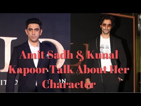 Amit Sadh & Kunal Kapoor Talk About Her Character