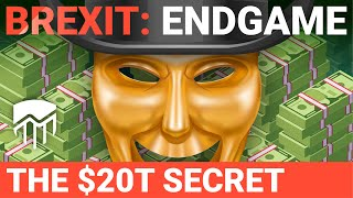 Video Brexit: Endgame - The $20T Secret, with Stephen Fry MP3, 3GP, MP4, WEBM, AVI, FLV Agustus 2019