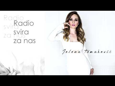 Radio svira za nas – Jelena Tomašević – tekst pesme (novi album – Ime moje)