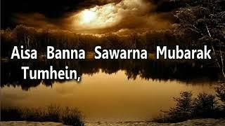 Aisa Banna Sanwarna Mubarak Tumhein -Nusrat Fateh Ali Khan Lyrics Video.