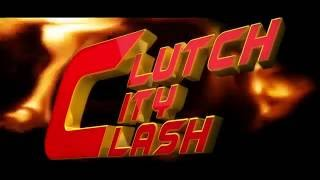 Clutch City Clash PM Trailer