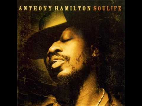 anthony hamilton - from soulife I love him so much, love this song so much.