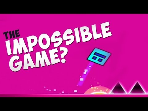 The Impossible Game? (Geometry Dash)