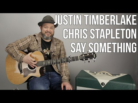 "Justin Timberlake And Chris Stapleton ""Say Something"" Easy Acoustic Song Guitar Lesson"