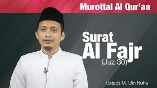 Murottal Bacaan Quran: Surat - Al-Fajr (Juz 30) - Ustadz M. Ulin Nuha