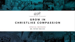 CCF 34th Anniversary - Grow in Christlike Compassion - Peter Tanchi