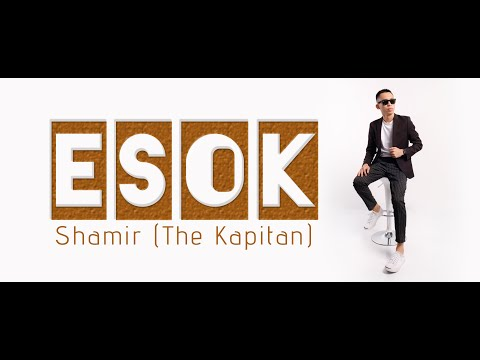 Shamir (The Kapitan) - ESOK (Official Lirik Video)
