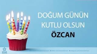 İyi ki Doğdun ÖZCAN - İsme Özel Doğum Günü Şarkısı
