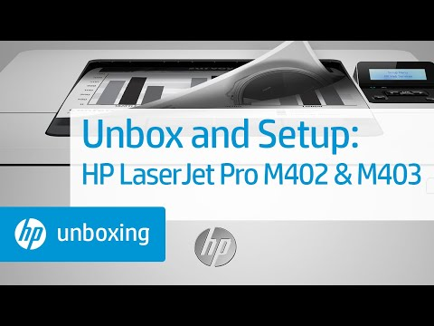 Unboxing and Setting Up the HP LaserJet Pro M402 and M403 Printers