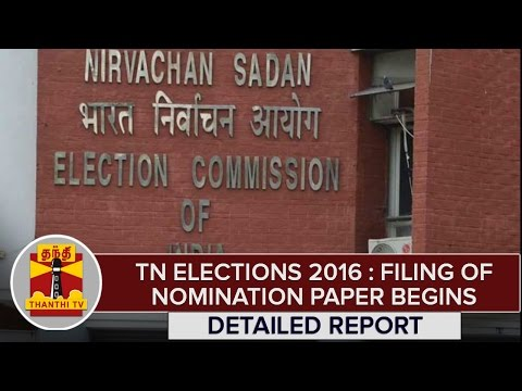 TN-Elections-2016--Filing-of-Nominations-Paper-Begins-in-TN-Detailed-Report