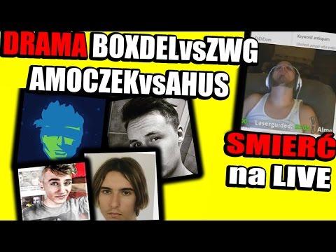 Drama BOXDEL vs ZWG i Ahus vs Amoczek oraz Smierć na Streamie