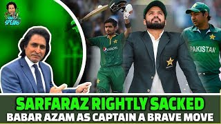 Sarfaraz rightly SACKED | Babar Azam as Captain a BRAVE move | Azhar's choice a question mark