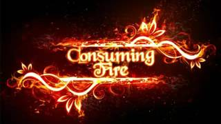 Consuming fire by Todd Dulaney
