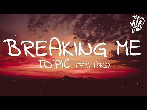 Topic & A7S - Breaking Me (Lyrics)