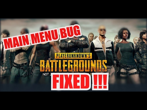 [FIXED] STUCK IN MAIN MENU PLAYER UNKNOWN'S BATTLEGROUNDS