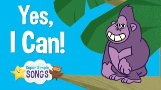 Yes, I Can! | Animal Song For Children | Super Simple Songs