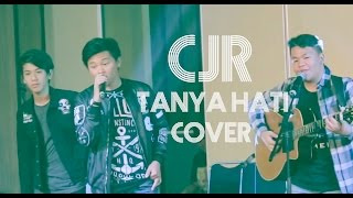 Video Tanya Hati cover by CJR MP3, 3GP, MP4, WEBM, AVI, FLV Maret 2018