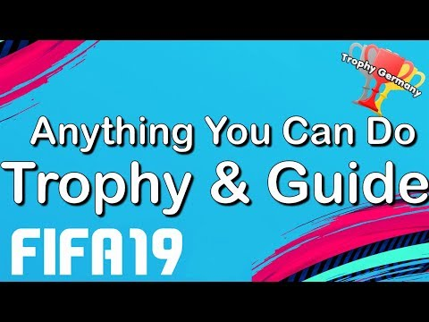 FIFA 19 - Anything You Can Do - Trophy/Achievement Guide (1080p 60fps)