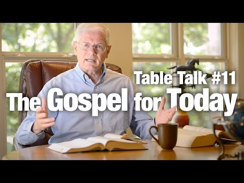 Table Talk #11 - The Gospel for Today