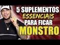 5 MELHORES SUPLEMENTOS PARA FICAR MONSTRO - LEO STRONDA