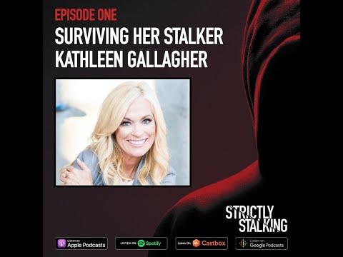Surviving Her Stalker: Kathleen Gallagher