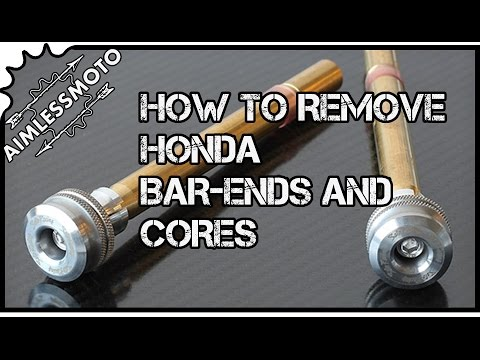 Aimless How To: Remove Honda Bar Ends and Core