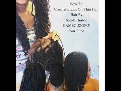 Crochet Braids On Very Thin Or Fine Hair