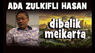 Video ADA ZULKIFLI HASAN DIBALIK MEIKARTA ? MP3, 3GP, MP4, WEBM, AVI, FLV Oktober 2018