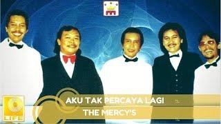 Download Lagu The Mercy's - Aku Tak Percaya Lagi (Official Music Audio) Mp3