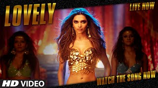 Lovely – Happy New Year ( Video Song) | Feat. Deepika Padukone
