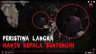 Video 🔴 Jelas Banget Sosok Hantu Tanpa Kepala MP3, 3GP, MP4, WEBM, AVI, FLV September 2019