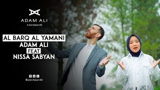 Video AL BARQ AL YAMANI - ADAM ALI FEAT NISSA SABYAN MP3, 3GP, MP4, WEBM, AVI, FLV Mei 2019
