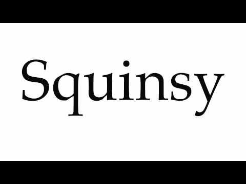 How to Pronounce Squinsy