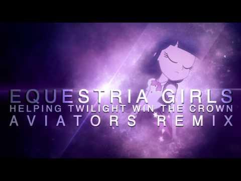 Daniel Ingram - Equestria Girls (Helping Twilight Win The Crown) (Aviators Remix)