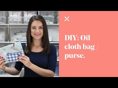 DIY: Oil Cloth Bag / Purse