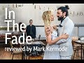 In The Fade reviewed by Mark Kermode