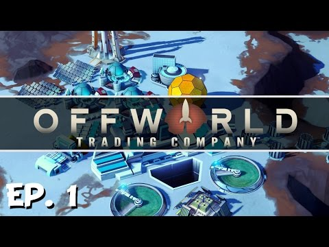 Offworld Trading Company – Ep. 1 – Gameplay Introduction! – Let's Play
