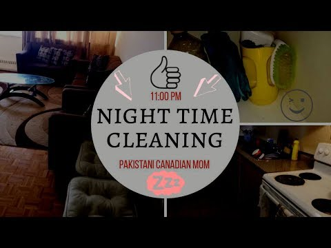 NIGHT CLEANING ROUTINE[Pakistani Canadian Mom]