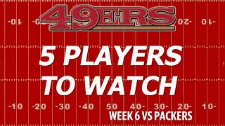 San Francisco 49ers vs. Green Bay Packers: Chris Biderman's five players to watch
