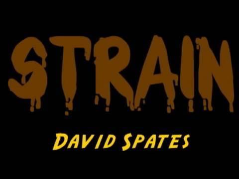 Strain 😜Random Vid😜 ( David Spates )