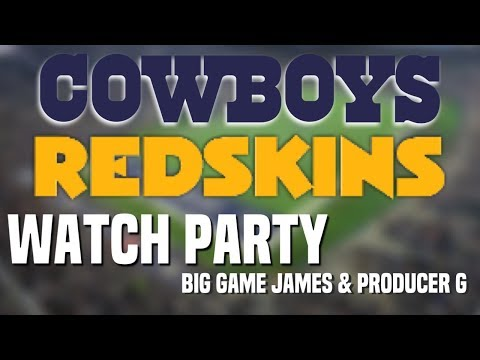 Cowboys vs Redskins LIVE PLAY BY PLAY   Big Game James & Producer G