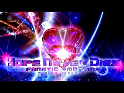 Fanatic Emotions - Hope Never Dies [TRANCE PARADISE]