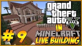 Minecraft: LIVE Building - GTA 5 Michael's Home Part 9 - The street :)