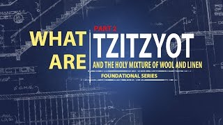 What are Tzitzyot? part 2