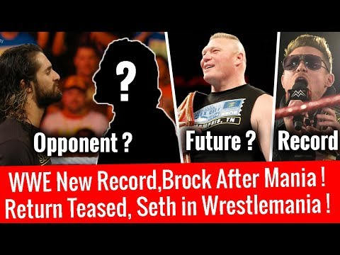Return Teased ! WWE Record ! Seth Opponent At Wrestlemania ! Brock Future After Wrestlemania Daniel
